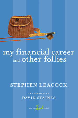 My Financial Career and Other Follies by Stephen Leacock