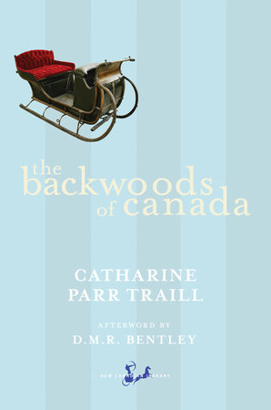 The Backwoods of Canada by Catharine Parr Traill