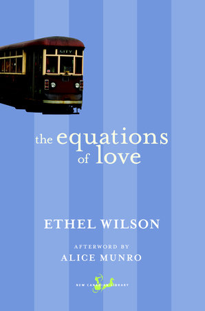 The Equations of Love by Ethel Wilson