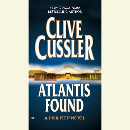 Atlantis Found (A Dirk Pitt Novel) by Clive Cussler