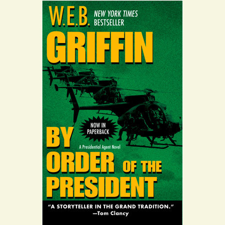 By Order of the President by W.E.B. Griffin