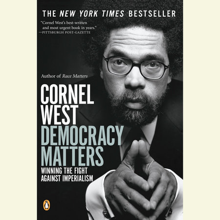 Democracy Matters by Cornel West