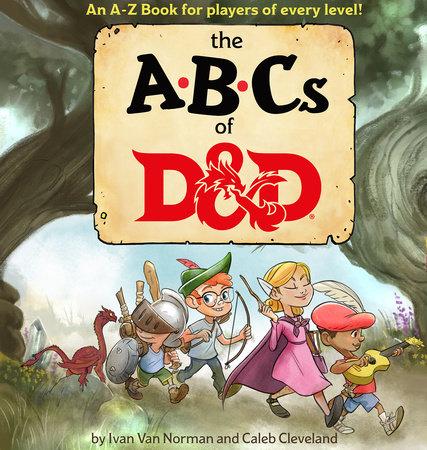 ABCs of D&D (Dungeons & Dragons Children's Book) by Ivan Van Norman and Wizards RPG Team