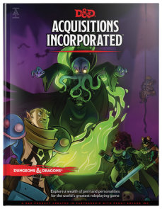 Dungeons & Dragons Acquisitions Incorporated HC (D&D Campaign Accessory Hardcover Book)
