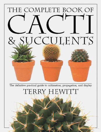 The Complete Book of Cacti & Succulents