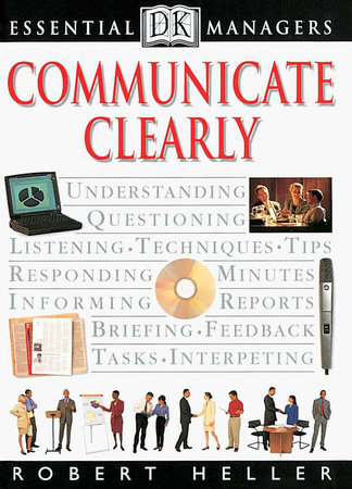 DK Essential Managers: Communicate Clearly by Robert Heller