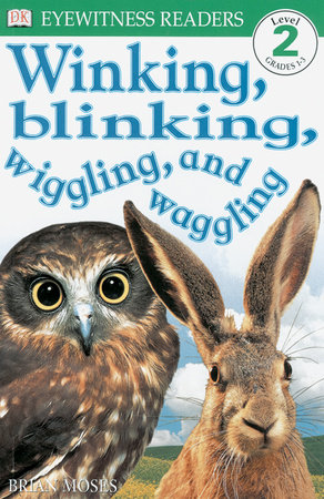 DK Readers L2: Winking, Blinking, Wiggling & Waggling by Brian Moses