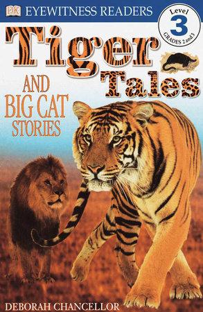 DK Readers L3: Tiger Tales by Deborah Chancellor