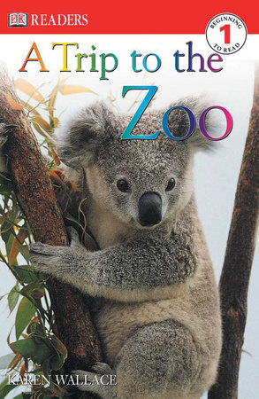 DK Readers L1: A Trip to the Zoo by Karen Wallace