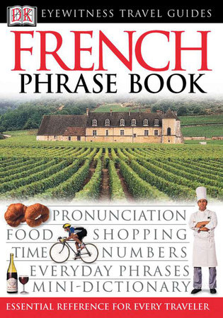 Eyewitness Travel Guides: French Phrase Book