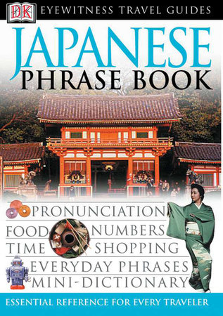 Eyewitness Travel Guides: Japanese Phrase Book
