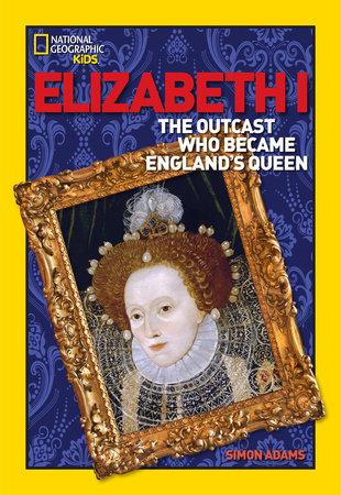 World History Biographies: Elizabeth I by Simon Adams
