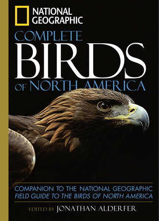 National Geographic Complete Birds of North America by Jonathan Alderfer