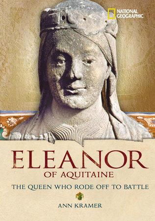 World History Biographies: Eleanor of Aquitaine by Ann Kramer