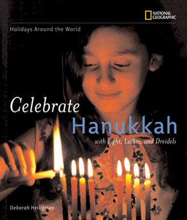 Holidays Around the World: Celebrate Hanukkah by Deborah Heiligman