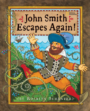 John Smith Escapes Again! by Rosalyn Schanzer