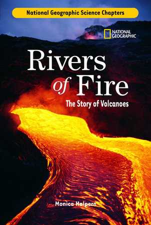 Science Chapters: Rivers of Fire by Monica Halpern