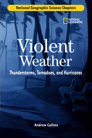 Science Chapters: Violent Weather by Andrew Collins