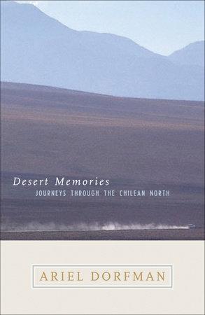 Desert Memories by Ariel Dorfman