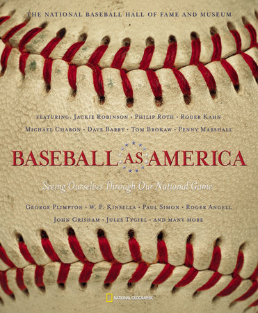Baseball as America by National Baseball Hall Of Fame and National Geographic