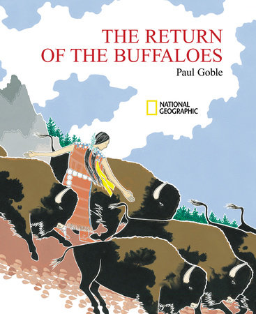 The Return of the Buffaloes by Paul Goble