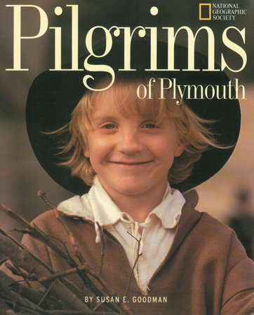 Pilgrims Of Plymouth by Susan Goodman