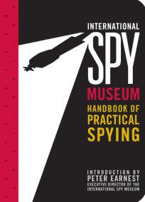 International Spy Museum's Handbook of Practical Spying
