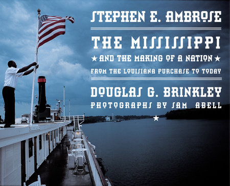 Mississippi by Stephen E. Ambrose and Douglas Brinkley