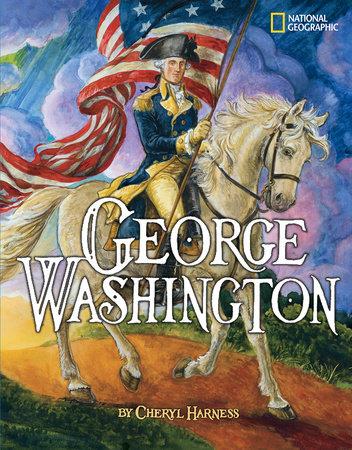 George Washington by Cheryl Harness