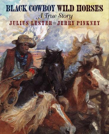 Black Cowboy, Wild Horses by Julius Lester