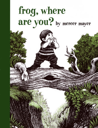 Frog, Where Are You? by Mercer Mayer