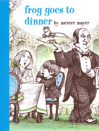 Frog Goes to Dinner by Mercer Mayer