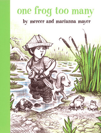 One Frog Too Many by Mercer Mayer; Illustrated by Marianna Mayer
