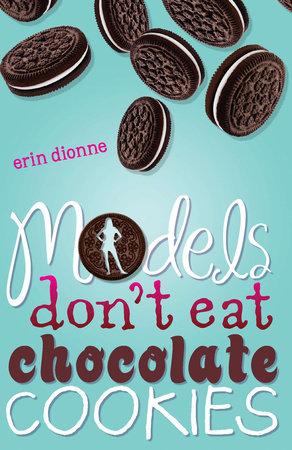Models Don't Eat Chocolate Cookies by Erin Dionne