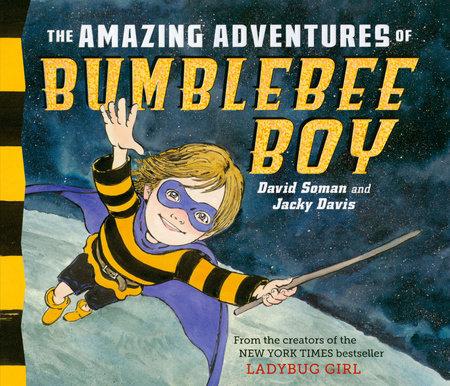 The Amazing Adventures of Bumblebee Boy by Jacky Davis