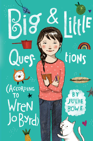 Big & Little Questions (According to Wren Jo Byrd) by Julie Bowe