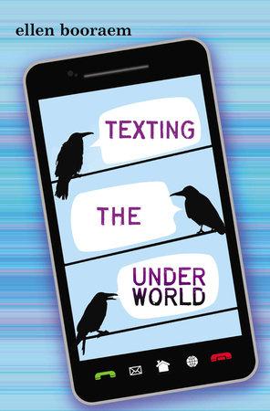 texting the underworld by ellen booraem penguinrandomhouse com books