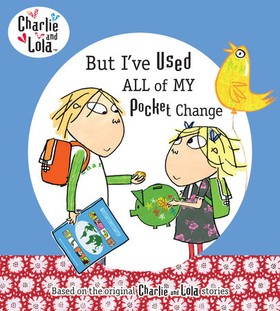 But I've Used All My Pocket Change by Lauren Child