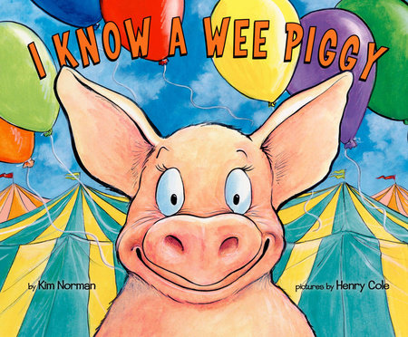 I Know a Wee Piggy by Kimberly E. Norman