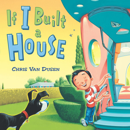 If I Built a House by Chris Van Dusen