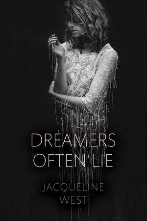 Dreamers Often Lie by Jacqueline West