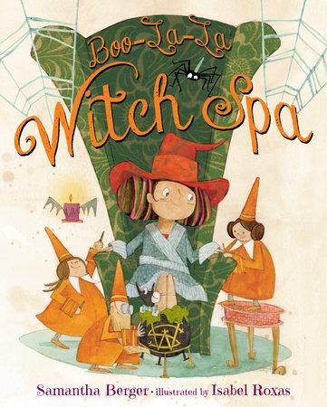 Boo-La-La Witch Spa by Samantha Berger