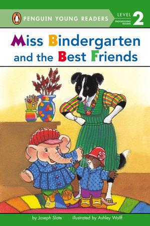 Miss Bindergarten and the Best Friends