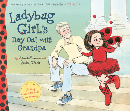 Ladybug Girl's Day Out with Grandpa by Jacky Davis; Illustrated by David Soman