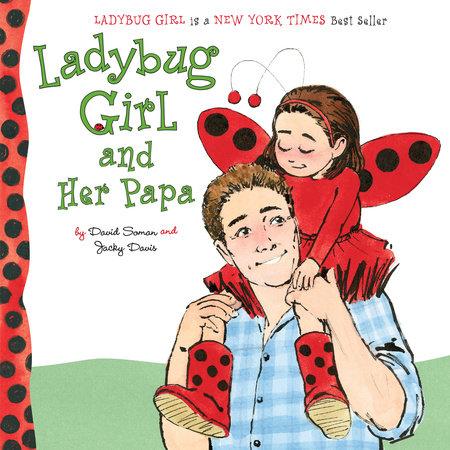 Ladybug Girl and Her Papa by Jacky Davis
