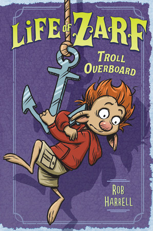 Life of Zarf: Troll Overboard by Rob Harrell