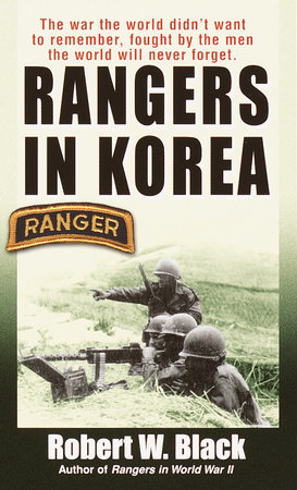Rangers in Korea by Robert W. Black
