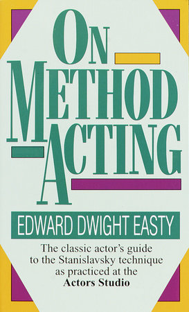 On method acting by edward dwight easty penguinrandomhouse on method acting by edward dwight easty read an excerpt fandeluxe Gallery