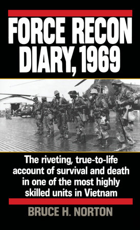 Force Recon Diary, 1969 by Major Bruce H. Norton