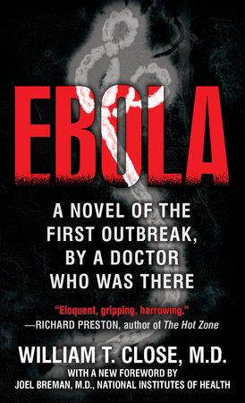 Ebola by Dr. William Close